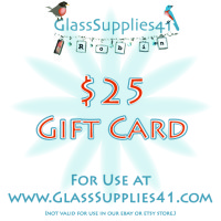 $25 Gift Card for use at GlassSupplies41.com